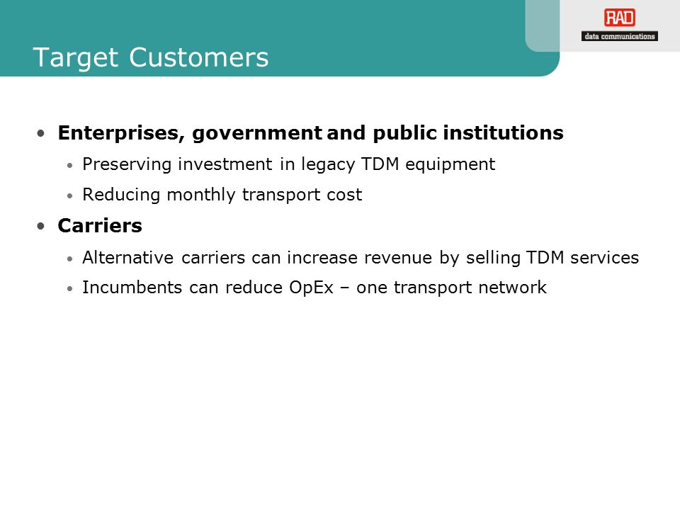 Target Customers Enterprises, government and public institutions