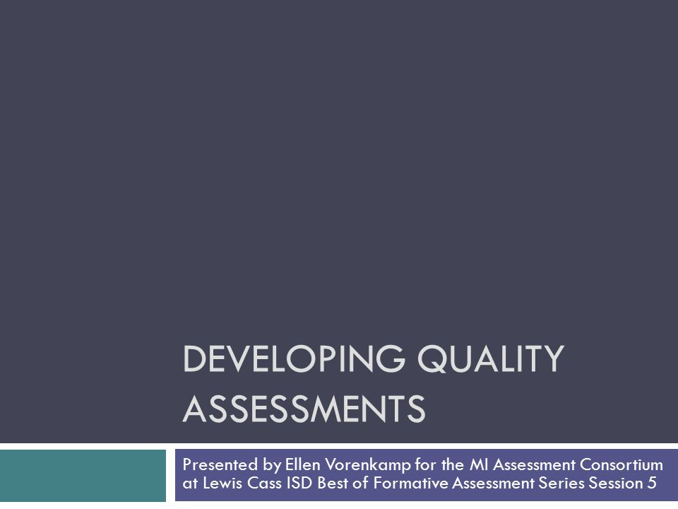 Developing Quality Assessments