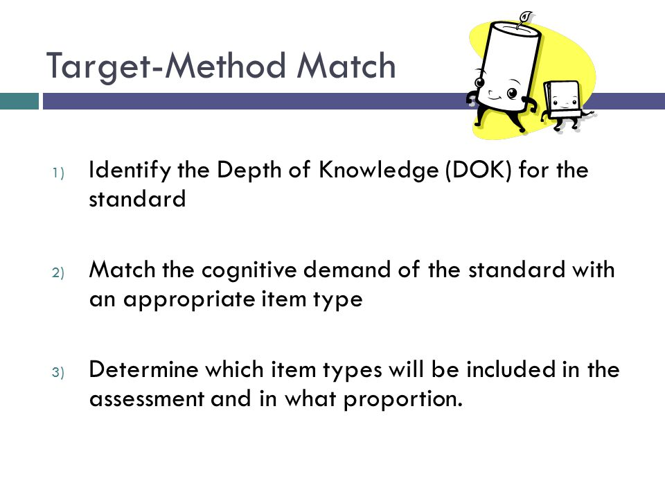 Target-Method Match Identify the Depth of Knowledge (DOK) for the standard.