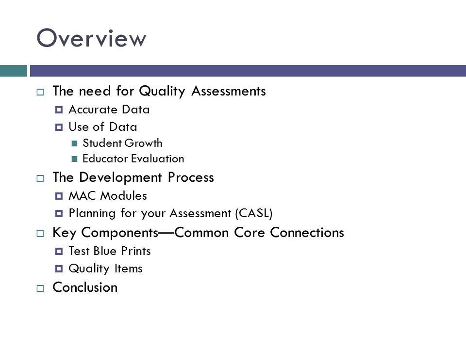 Overview The need for Quality Assessments The Development Process