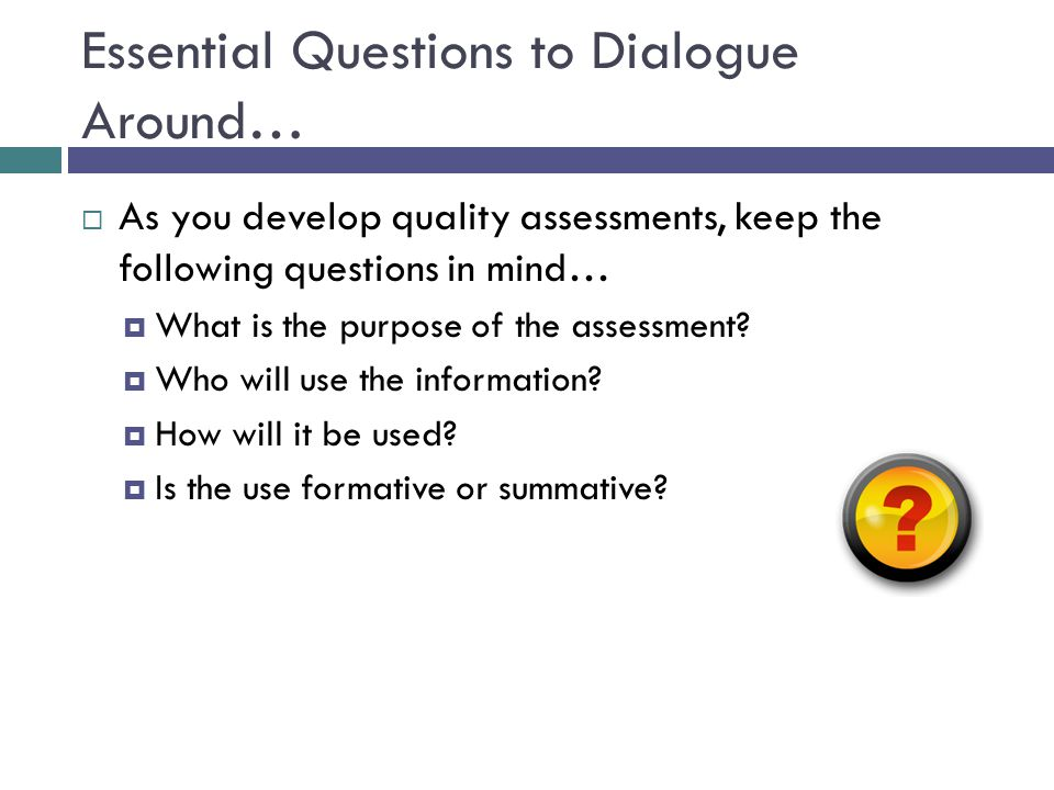 Essential Questions to Dialogue Around…