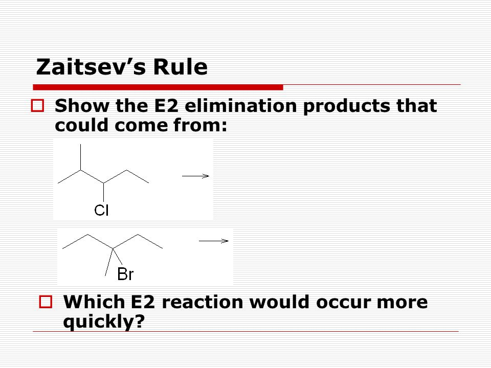 Zaitsev's Rule Show the E2 elimination products that could come from: