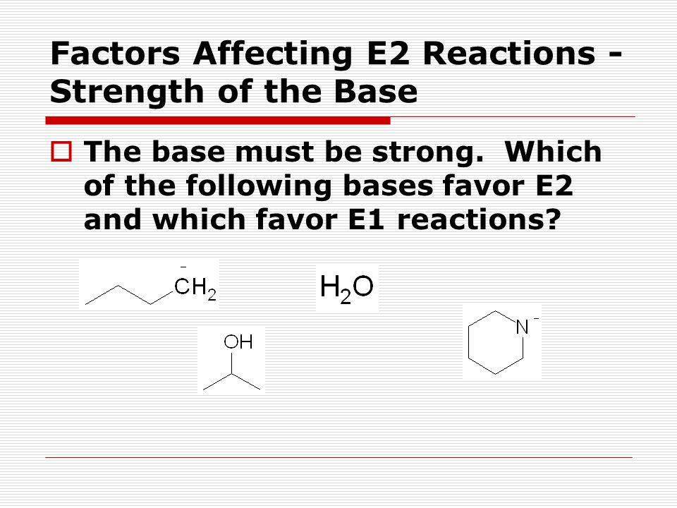 Factors Affecting E2 Reactions - Strength of the Base