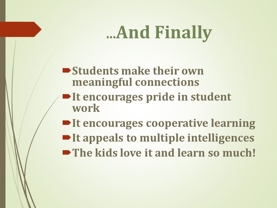 …And Finally Students make their own meaningful connections