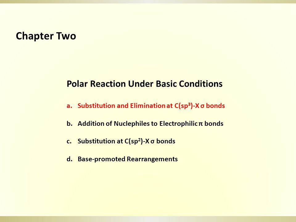 Chapter Two Polar Reaction Under Basic Conditions