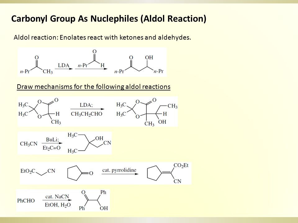 Carbonyl Group As Nuclephiles (Aldol Reaction)