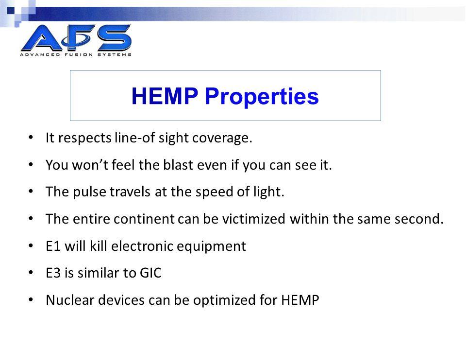 HEMP Properties It respects line-of sight coverage.
