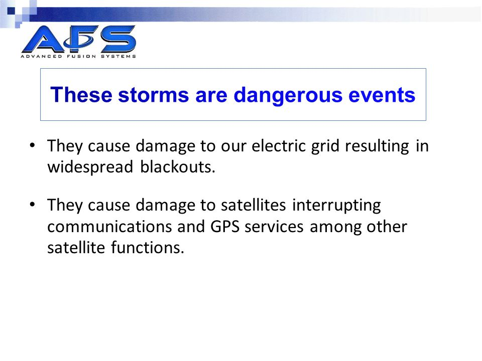 These storms are dangerous events
