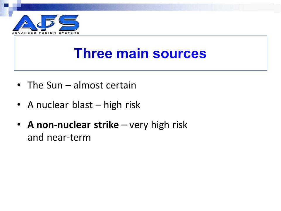 Three main sources The Sun – almost certain