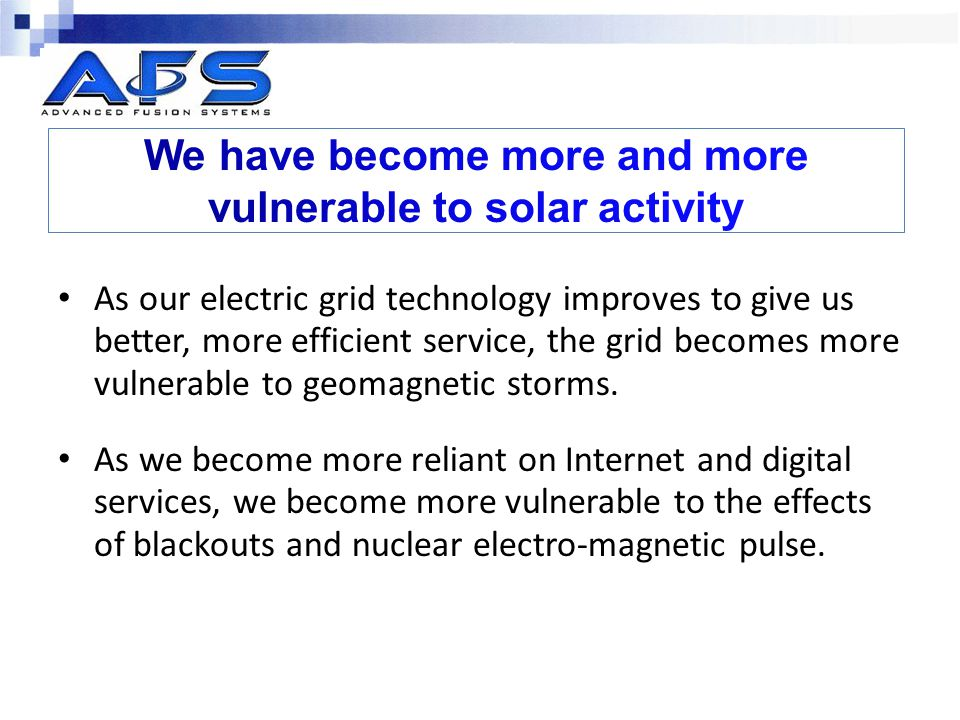 We have become more and more vulnerable to solar activity