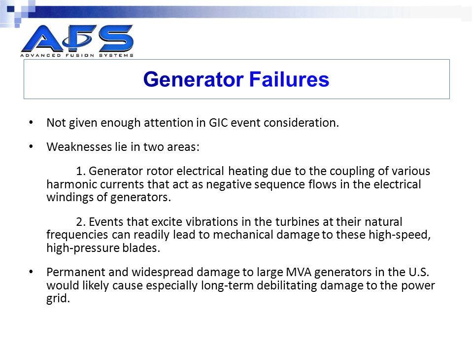 Generator Failures Not given enough attention in GIC event consideration. Weaknesses lie in two areas: