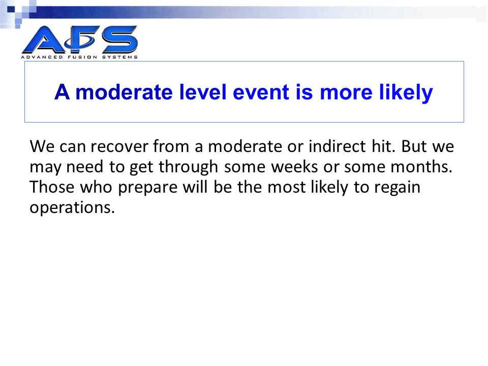 A moderate level event is more likely