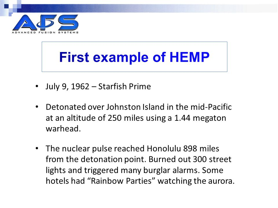 First example of HEMP July 9, 1962 – Starfish Prime