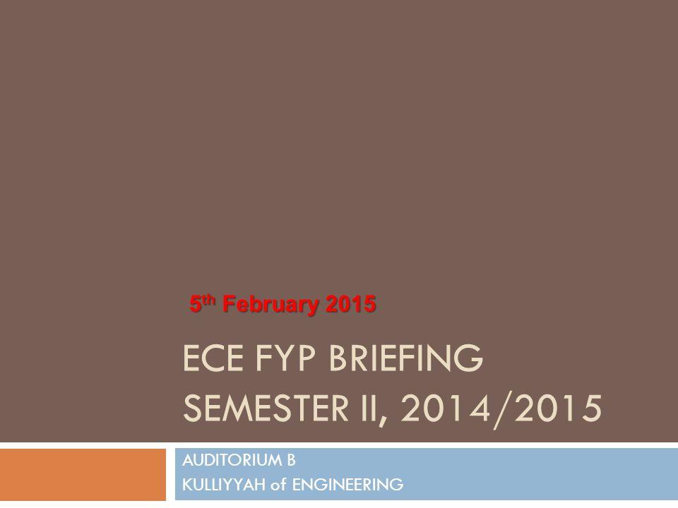 ECE FYP BRIEFING SEMESTER ii, 2014/2015