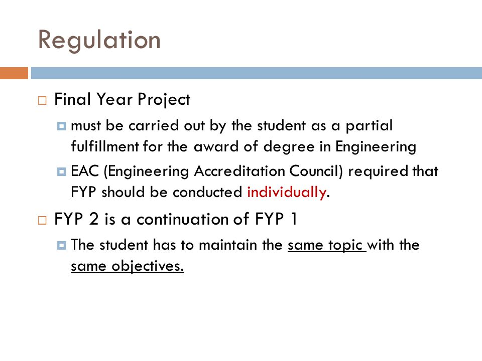 Regulation Final Year Project FYP 2 is a continuation of FYP 1