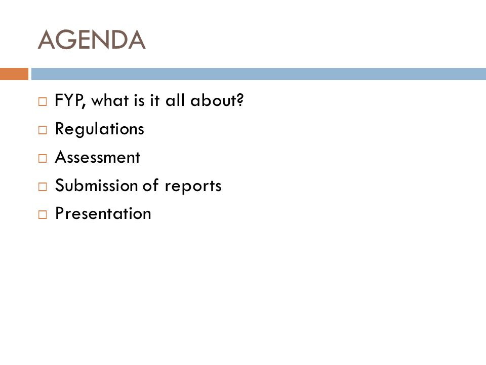 AGENDA FYP, what is it all about Regulations Assessment