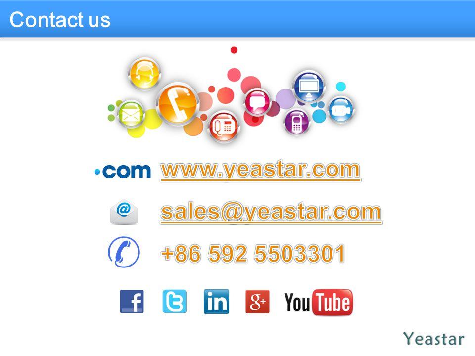 Contact us www.yeastar.com sales@yeastar.com +86 592 5503301