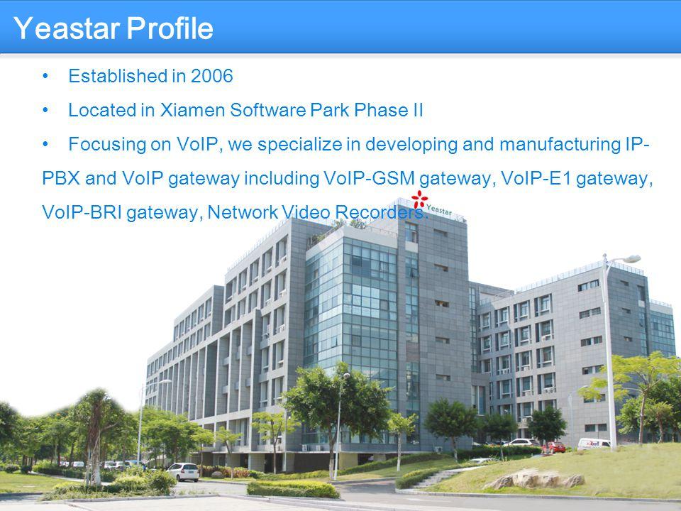 Yeastar Profile Established in 2006