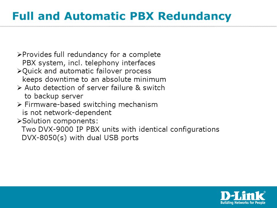 Provides full redundancy for a complete PBX system, incl