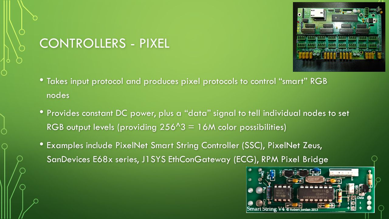 Controllers - Pixel Takes input protocol and produces pixel protocols to control smart RGB nodes.