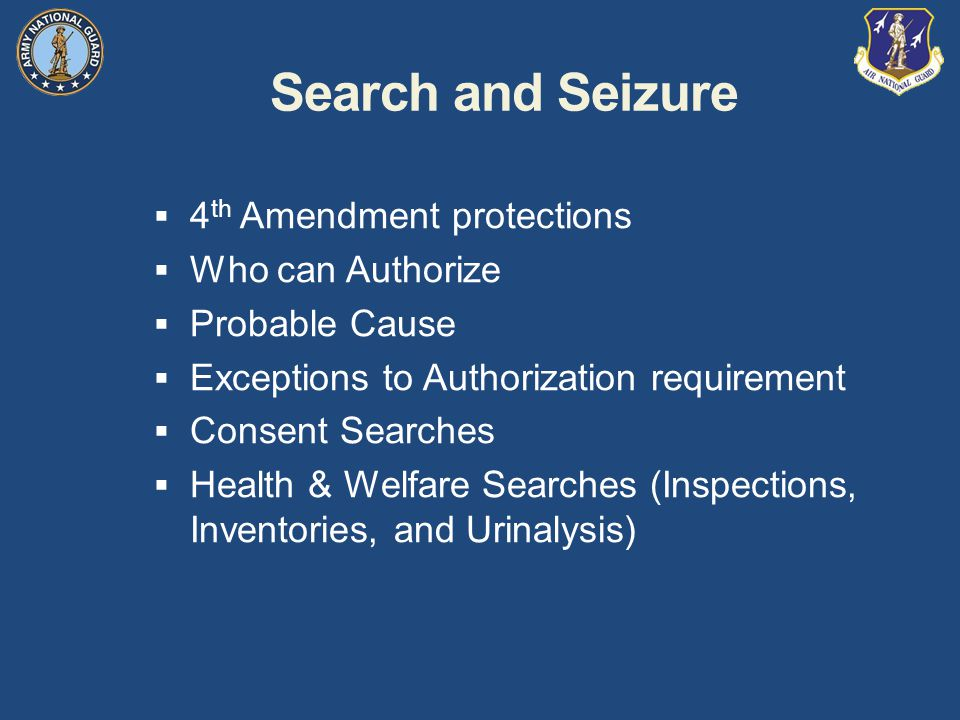 Search and Seizure 4th Amendment protections Who can Authorize
