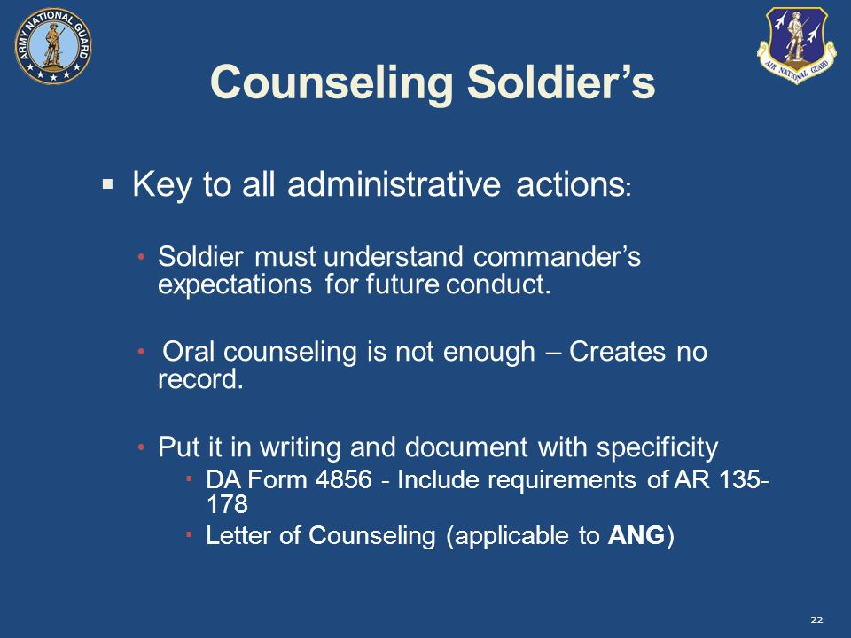 Counseling Soldier's Key to all administrative actions: