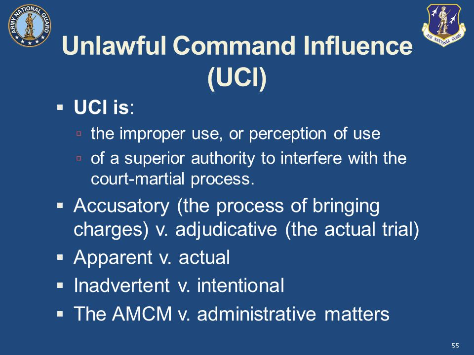Unlawful Command Influence (UCI)