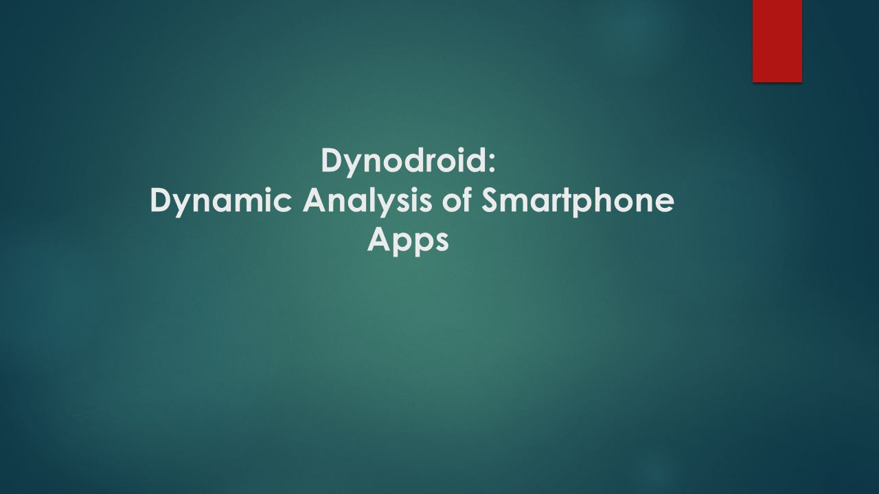 Dynodroid: Dynamic Analysis of Smartphone Apps