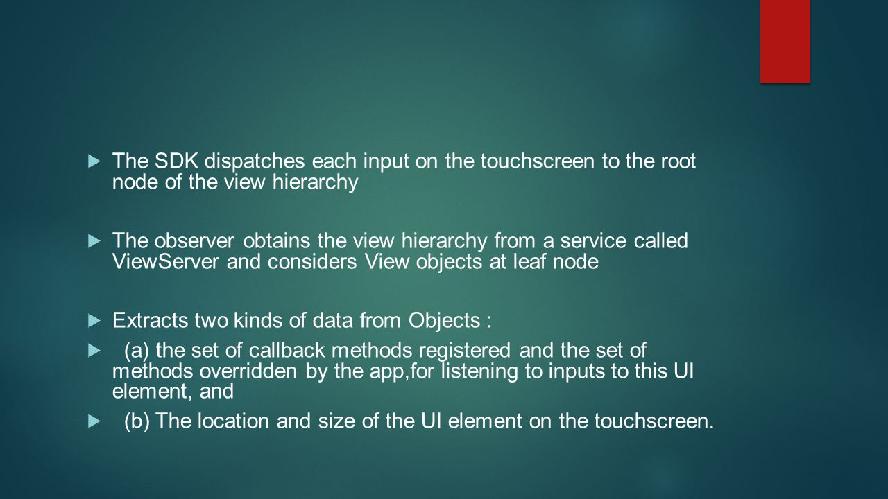 The SDK dispatches each input on the touchscreen to the root node of the view hierarchy