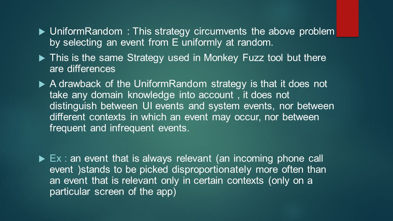 UniformRandom : This strategy circumvents the above problem by selecting an event from E uniformly at random.
