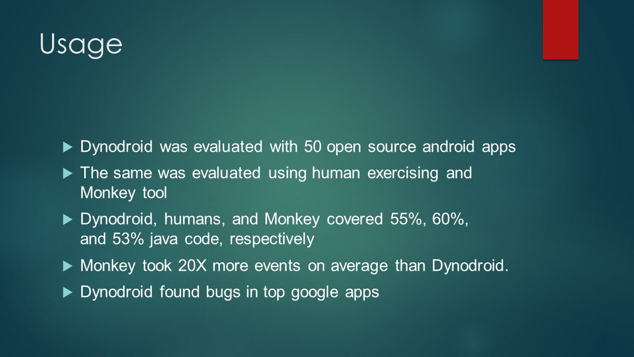 Usage Dynodroid was evaluated with 50 open source android apps