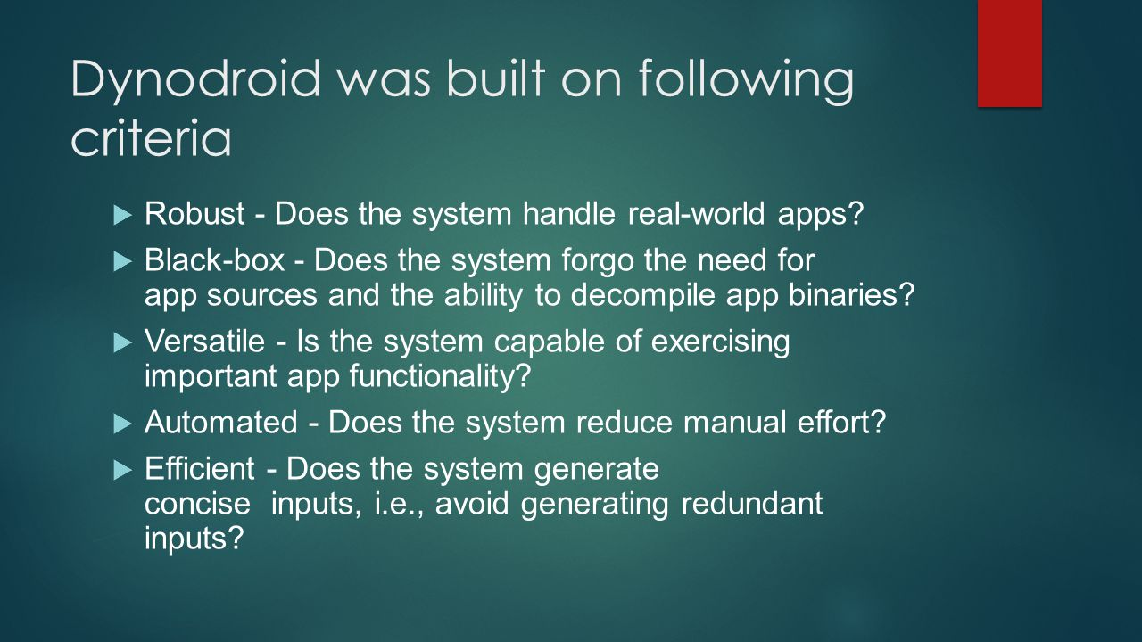 Dynodroid was built on following criteria