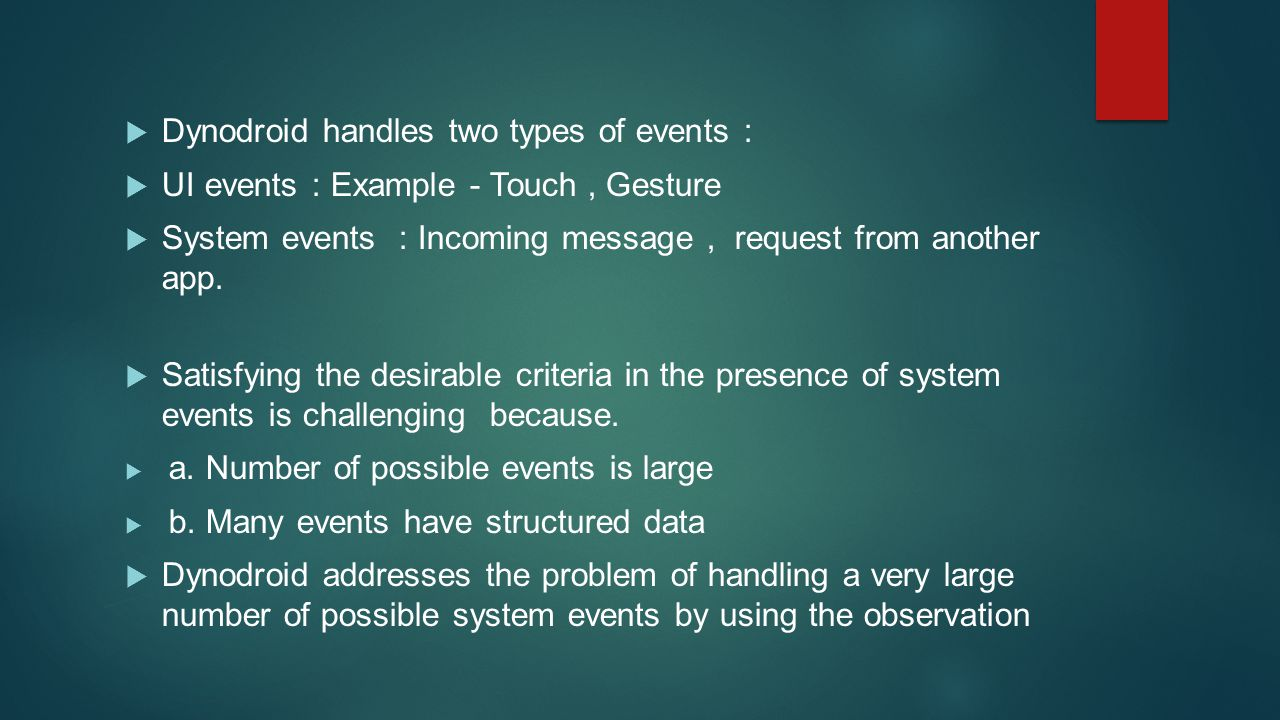 Dynodroid handles two types of events :