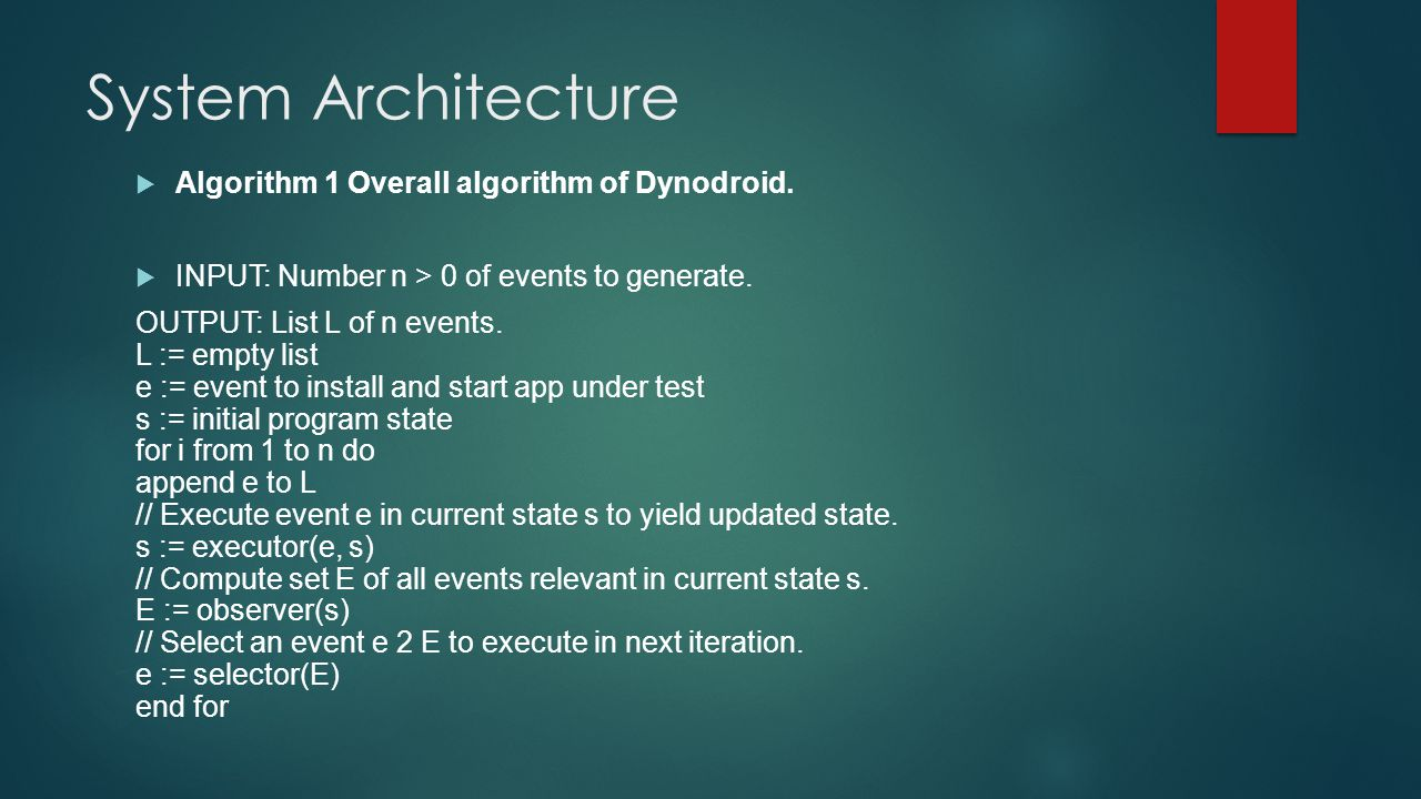 System Architecture Algorithm 1 Overall algorithm of Dynodroid.