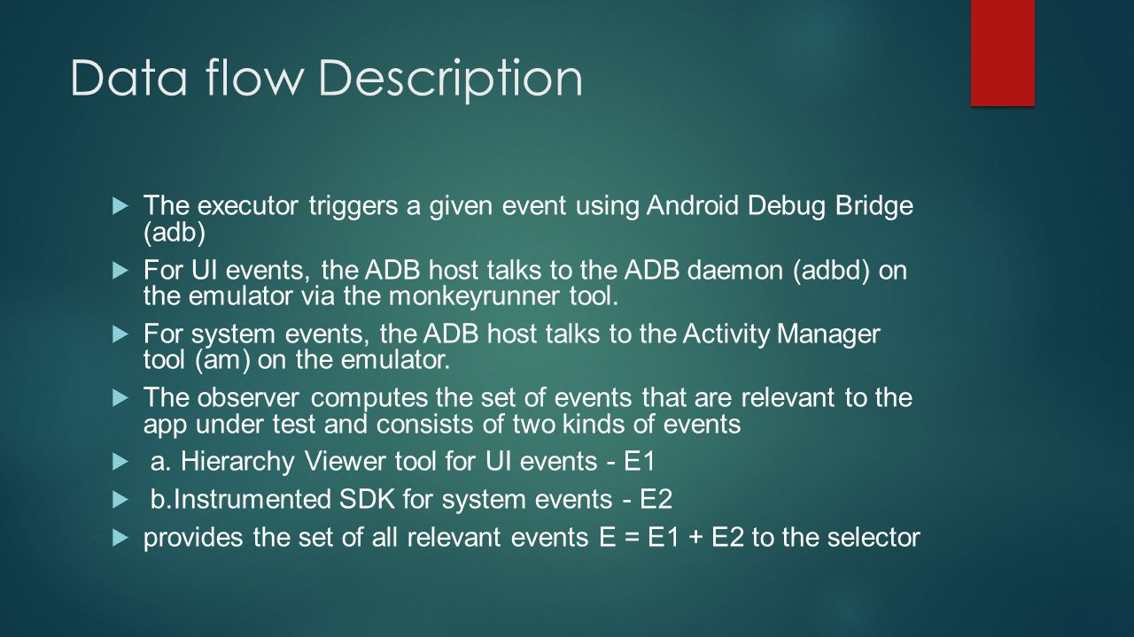 Data flow Description The executor triggers a given event using Android Debug Bridge (adb)