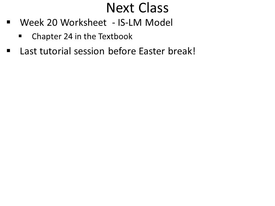 Next Class Week 20 Worksheet - IS-LM Model