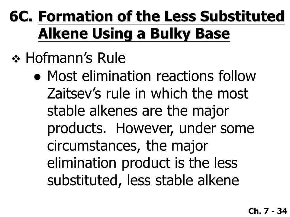 6C. Formation of the Less Substituted Alkene Using a Bulky Base