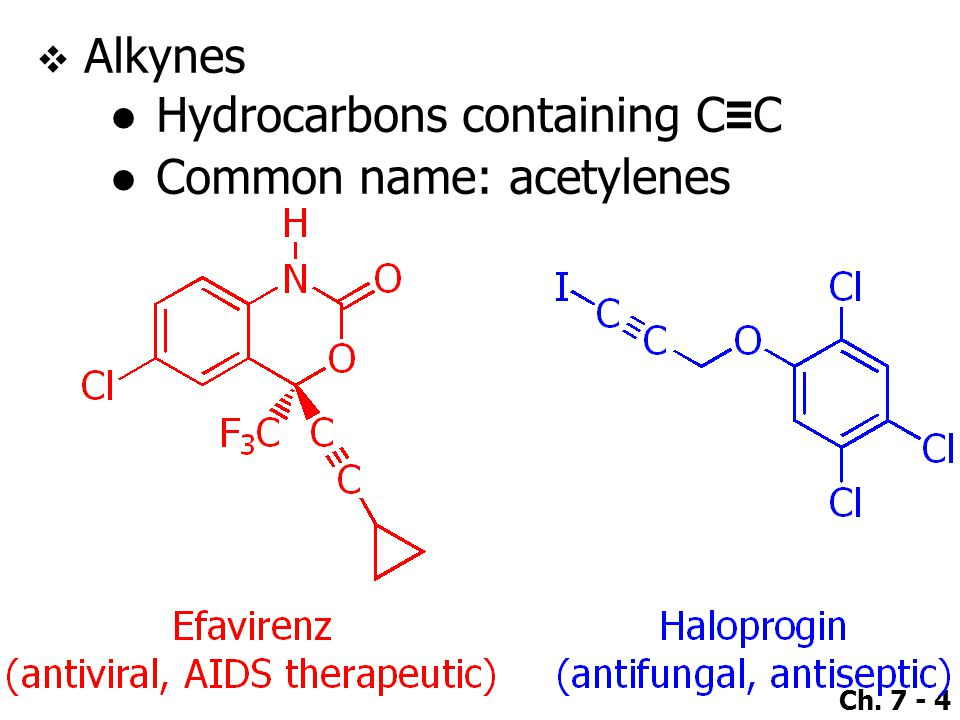 Alkynes Hydrocarbons containing C≡C Common name: acetylenes