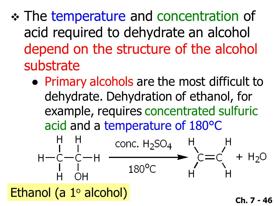 The temperature and concentration of acid required to dehydrate an alcohol depend on the structure of the alcohol substrate