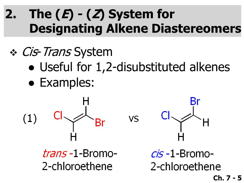 The (E) - (Z) System for Designating Alkene Diastereomers