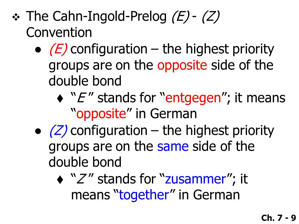 The Cahn-Ingold-Prelog (E) - (Z) Convention