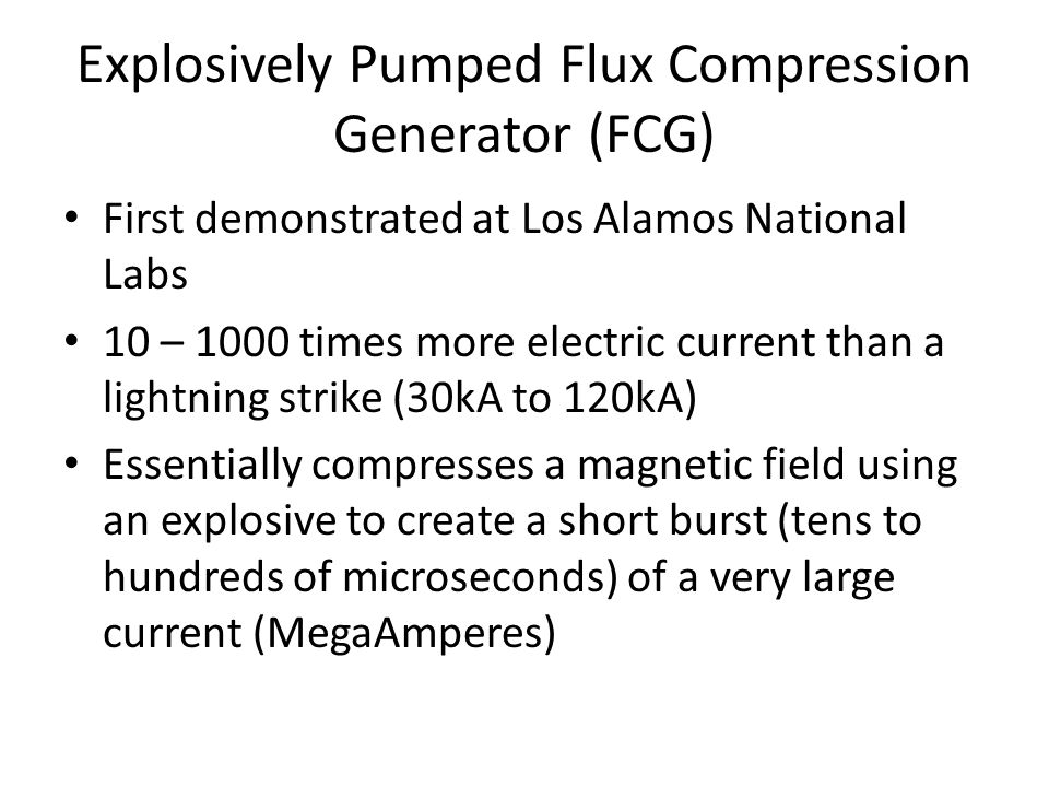 Explosively Pumped Flux Compression Generator (FCG)