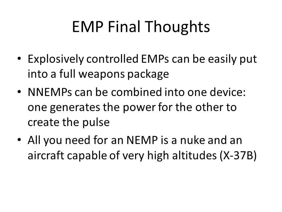 EMP Final Thoughts Explosively controlled EMPs can be easily put into a full weapons package.