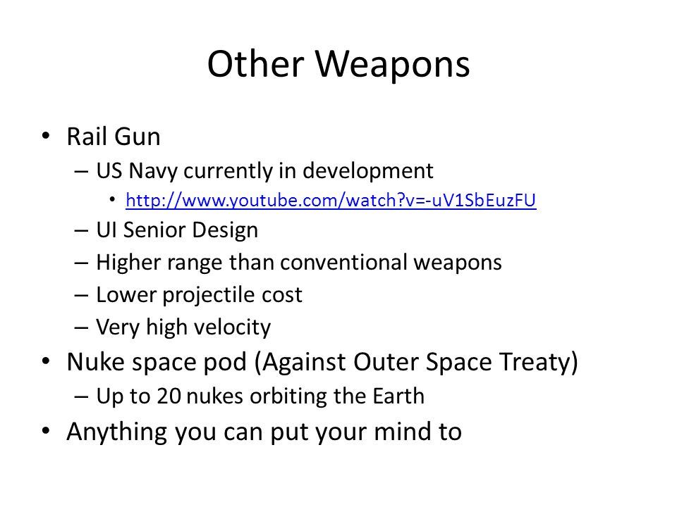 Other Weapons Rail Gun Nuke space pod (Against Outer Space Treaty)