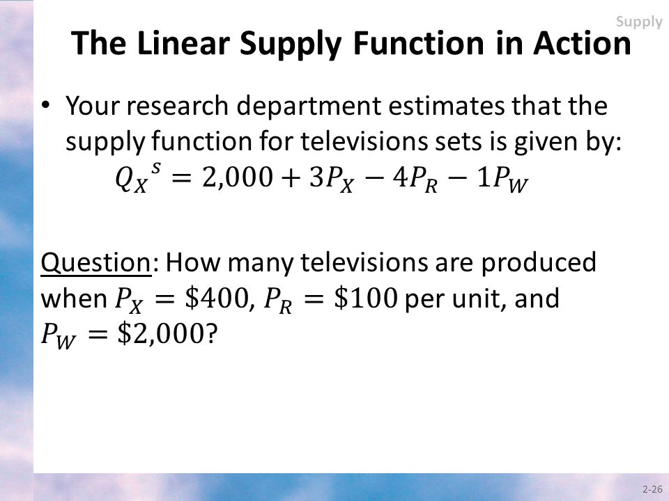 The Linear Supply Function in Action