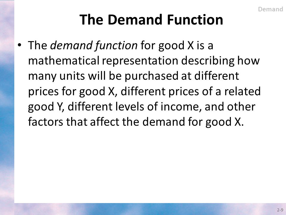 Demand The Demand Function.