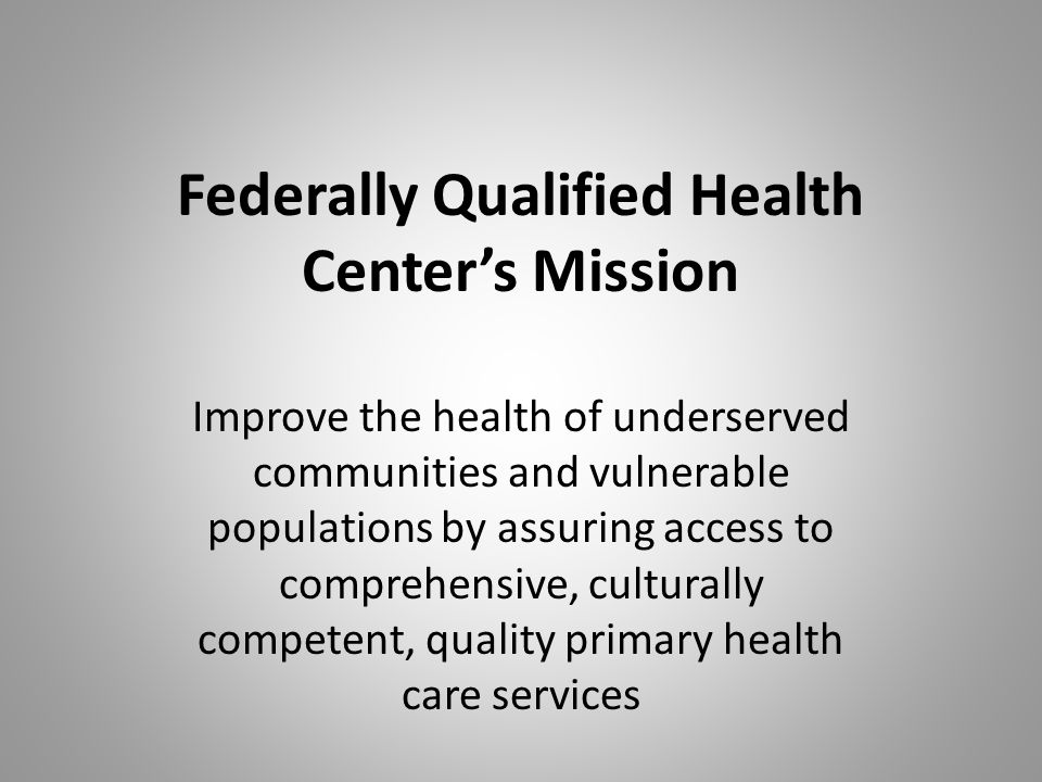 Federally Qualified Health Center's Mission