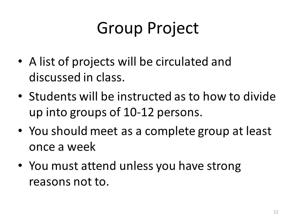 Group Project A list of projects will be circulated and discussed in class.