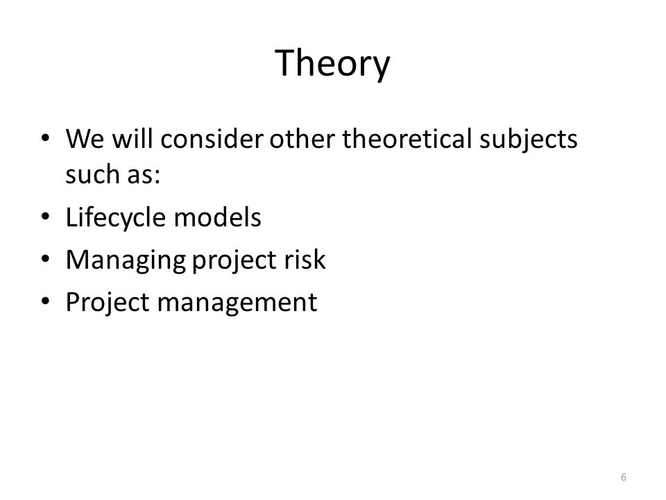 Theory We will consider other theoretical subjects such as: