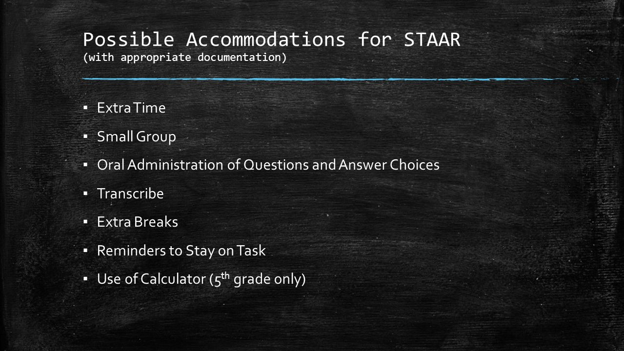 Possible Accommodations for STAAR (with appropriate documentation)